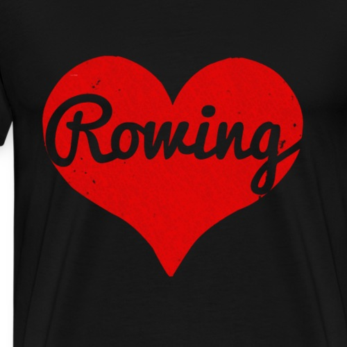 I Love Rowing - Men's Premium T-Shirt