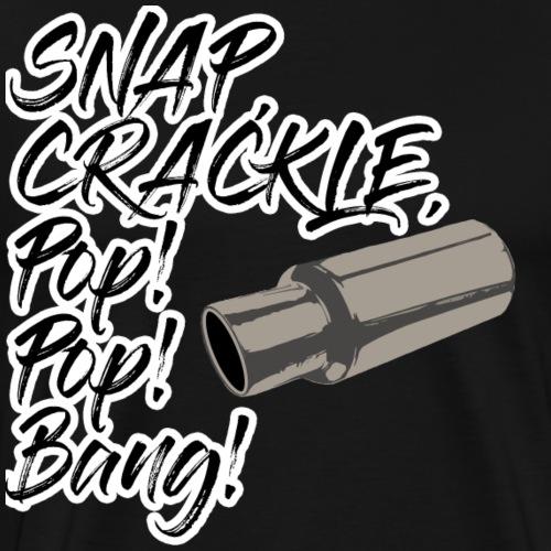 Snap, Crackle and Pop! ..Pop! ..Bang! - Men's Premium T-Shirt