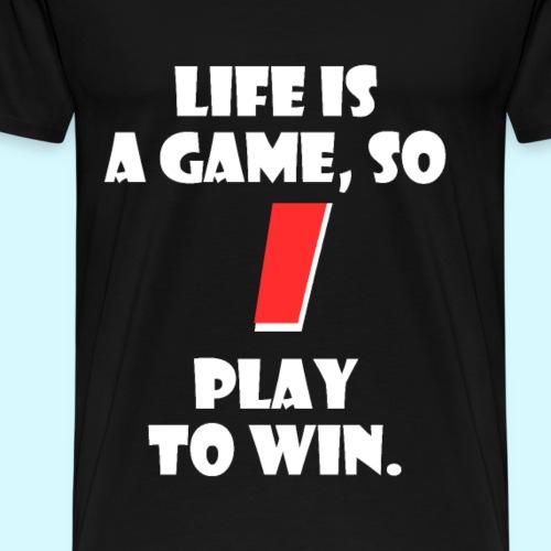 Life is a Game (White) - Men's Premium T-Shirt