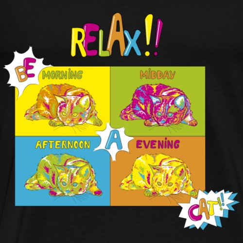 Cat popart Relax !! Be a cat !! - Men's Premium T-Shirt