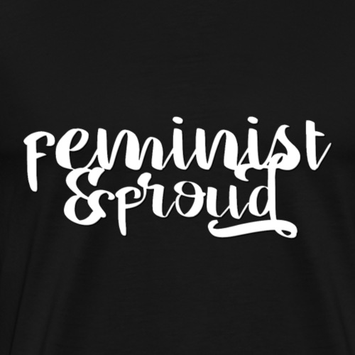 Feminist & Proud - Men's Premium T-Shirt