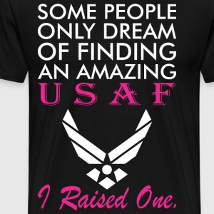 some people only dream of finding an amazing USAF - Men's Premium T-Shirt
