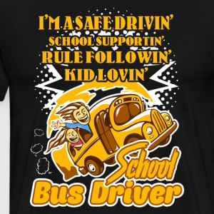 Funny School Bus Driver Shirt - Men's Premium T-Shirt