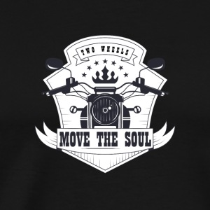 Two wheels move the soul - Men's Premium T-Shirt