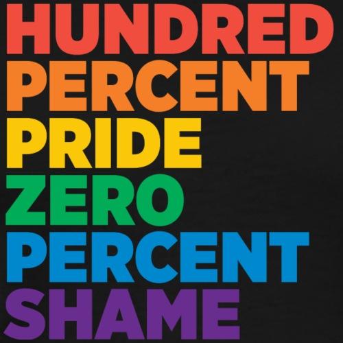 Hundred Percent Pride Zero Percent Shame - Men's Premium T-Shirt