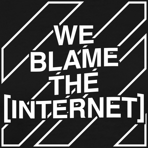 WE BLAME THE INTERNET / Curve-Box - Men's Premium T-Shirt