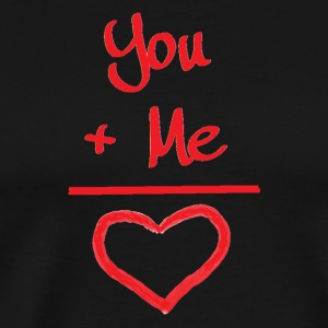 You plus me equals love for t-shirts and hoodies - Men's Premium T-Shirt