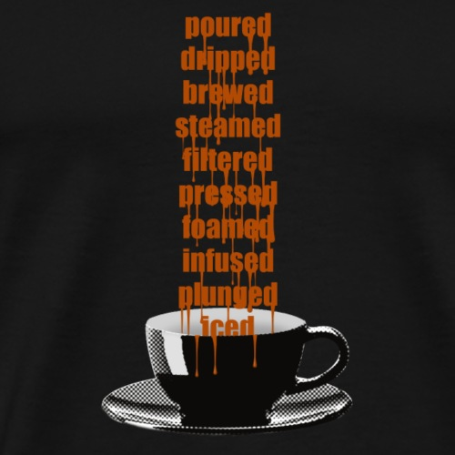 Coffee - dripped - Men's Premium T-Shirt