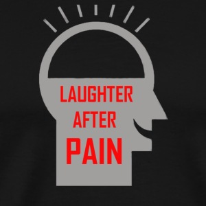 Laughter after pain - Men's Premium T-Shirt