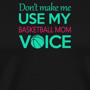 Basketball Mom Voice - Men's Premium T-Shirt
