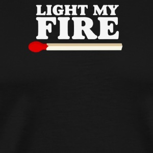 Light My Fire - Men's Premium T-Shirt