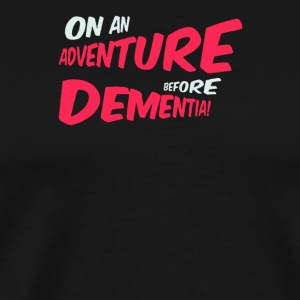 On an adventure before dementia - Men's Premium T-Shirt