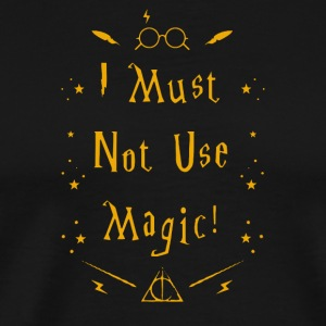 I Must Not Use Magic - Men's Premium T-Shirt