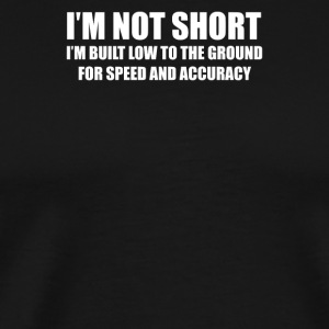 I m not short - Men's Premium T-Shirt