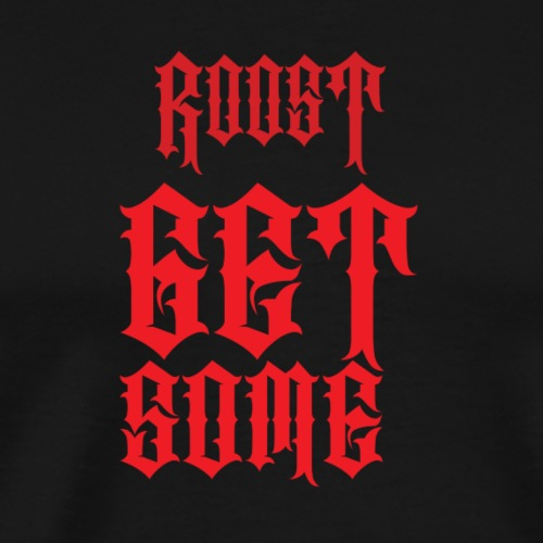 Roost Get Some T-Shirt - Men's Premium T-Shirt
