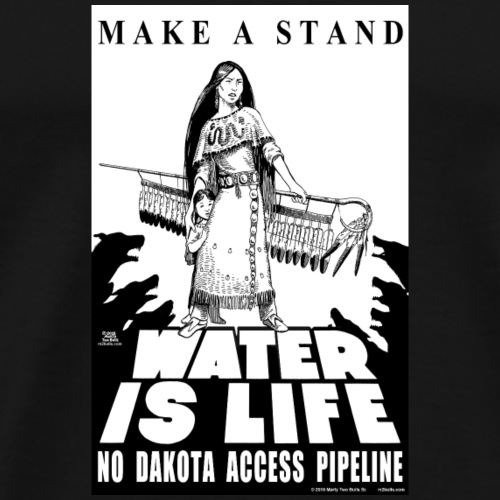 Make A Stand, Water is Life - Men's Premium T-Shirt
