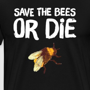 Save the bees or die - Men's Premium T-Shirt