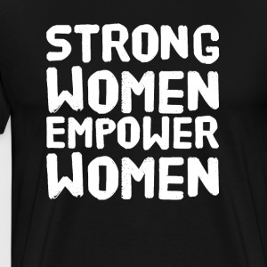 Strong women empower women - Men's Premium T-Shirt