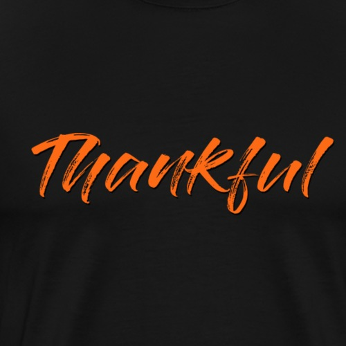 Thankful - Men's Premium T-Shirt