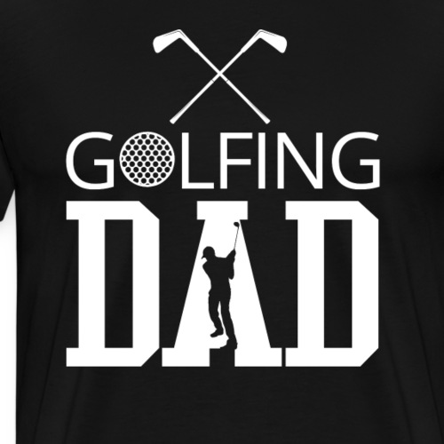 Golfing Fathers Day Shirt Golfing Dad Shirt Love Golf Shirt 2 - Men's Premium T-Shirt