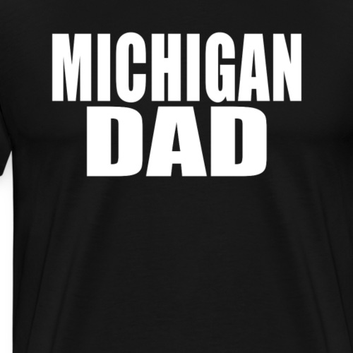 Michigan Dad Shirt - Men's Premium T-Shirt