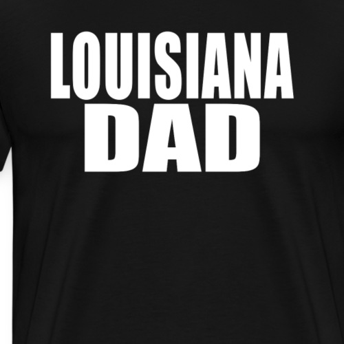 Louisiana Dad Shirt - Men's Premium T-Shirt