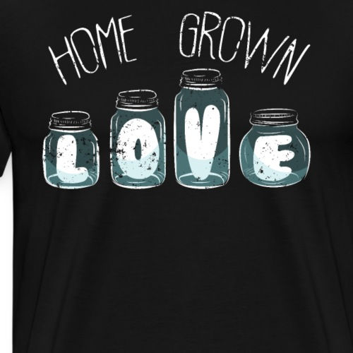 Home Canning Jar Home Grown Love Home Canning - Men's Premium T-Shirt