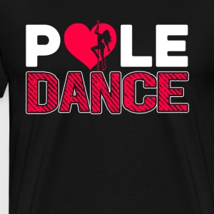Love Pole Dance Tee Shirt - Men's Premium T-Shirt
