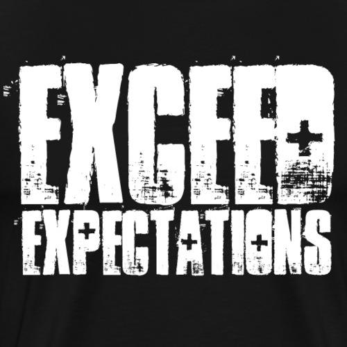 exceed expectations - Men's Premium T-Shirt