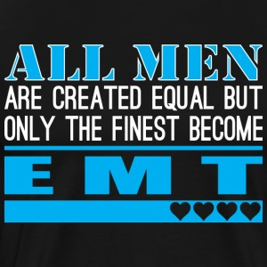 All Men Created Equal Finest Become EMT - Men's Premium T-Shirt
