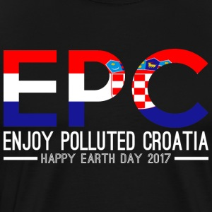 EPC Enjoy Polluted Croatia Happy Earth Day 2017 - Men's Premium T-Shirt