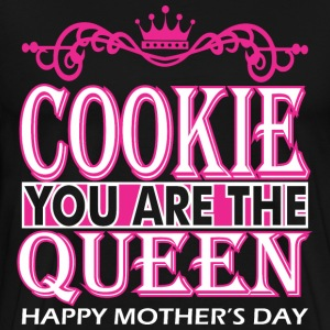 Cookie You Are The Queen Happy Mothers Day - Men's Premium T-Shirt
