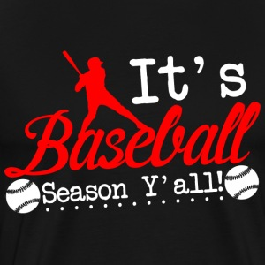 IT 039 S BASEBALL SEASON Y 039 ALL T Shirt - Men's Premium T-Shirt