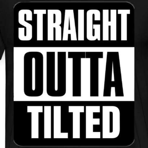 straight outta tilted - Men's Premium T-Shirt