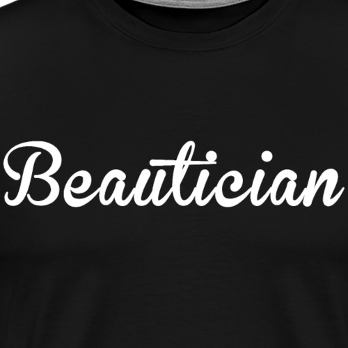 Beautician - Men's Premium T-Shirt