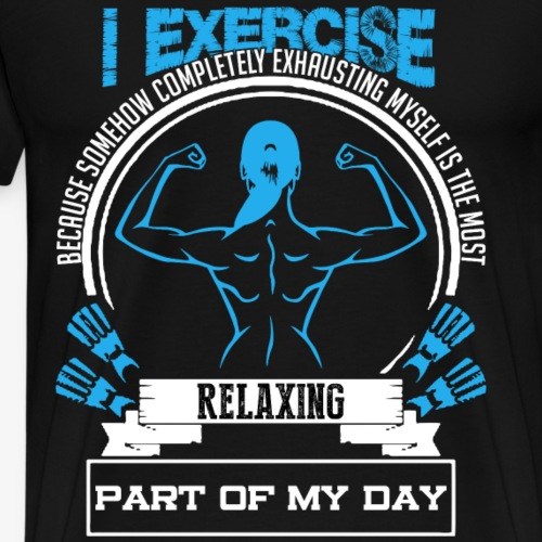 I EXERCISE SHIRT - Men's Premium T-Shirt