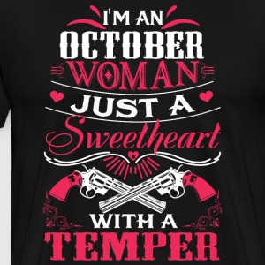 I'm a october woman Just a sweetheart with a tempe - Men's Premium T-Shirt