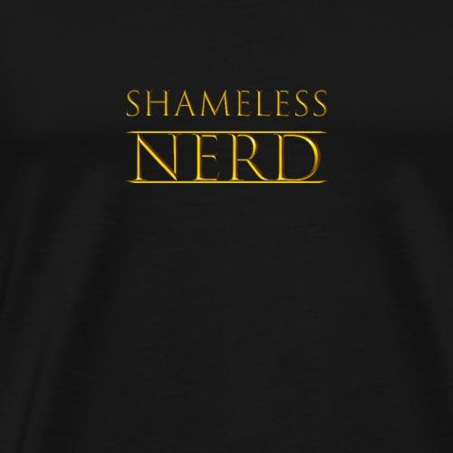 Shameless Nerd - Men's Premium T-Shirt
