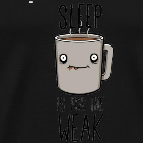 Men T-shirt Funny Quote Sleep Is For The Weak - Men's Premium T-Shirt