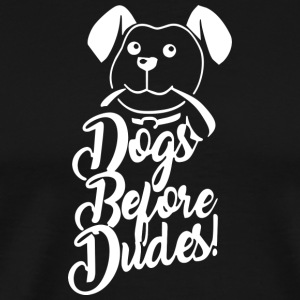 Dogs Before Dudes Gift - Men's Premium T-Shirt