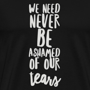 Take pride in tears - Men's Premium T-Shirt