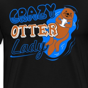 Crazy Otter Lady Shirt - Men's Premium T-Shirt