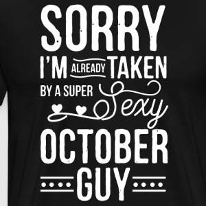 I'm already taken by a super sexy october guy - Men's Premium T-Shirt