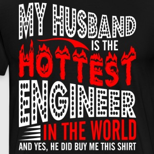 My Husband Is The Hottest Engineer - Men's Premium T-Shirt