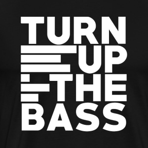 Turn Up The Bass - Men's Premium T-Shirt