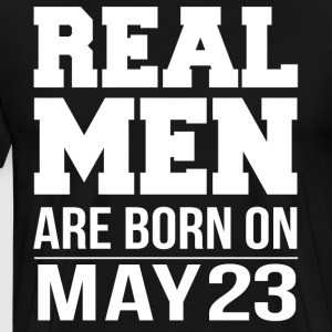 Real Men are born on May 23 - Men's Premium T-Shirt