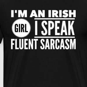 I'm an irish girl I speak fluent sarcasm - Men's Premium T-Shirt