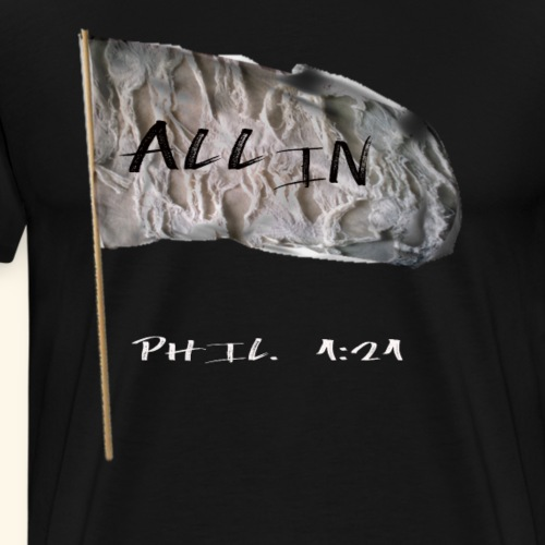 Im all in! - Men's Premium T-Shirt