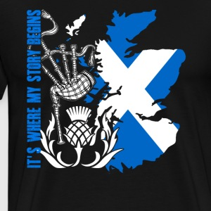 SCOTLAND IT'S WHERE MY STORY BEGINS SHIRT - Men's Premium T-Shirt