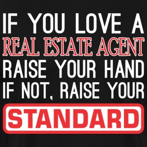 If You Love Real Estate Agent Raise Hand Standard - Men's Premium T-Shirt